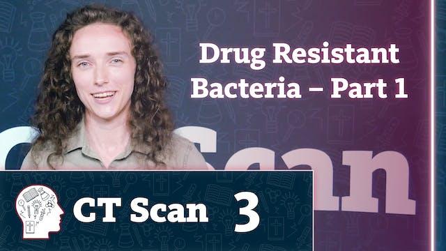 Drug Resistant Bacteria – Part 1