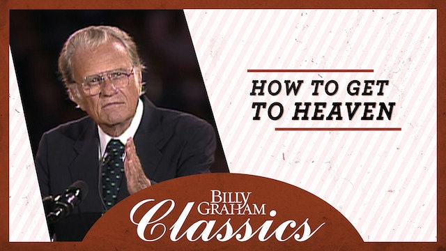 Billy Graham - 1993 - Columbus OH: How to Get to Heaven