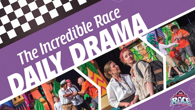 The Incredible Race Daily Drama