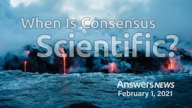 2/01 When Is Consensus Scientific?