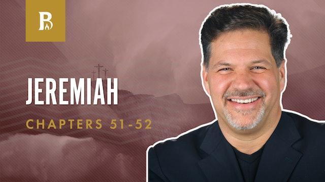 Goodbye Babylon; Jeremiah 51-52