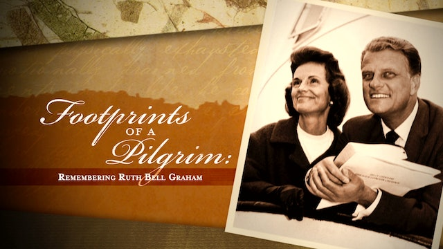 Footprints of a Pilgrim: Remembering Ruth Bell Graham