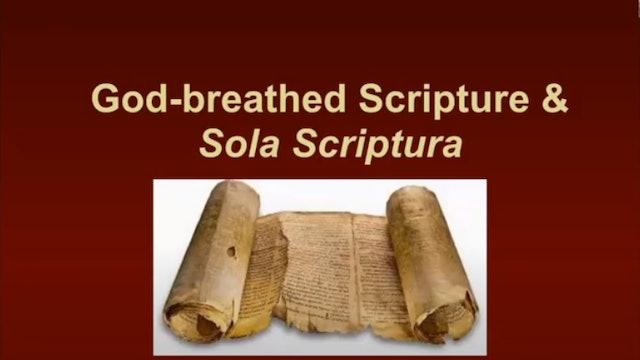 God-breathed Scripture & Sola Scriptura