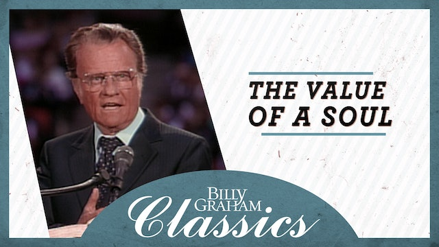 Billy Graham - 1986 - Washington DC: The Value Of A Soul