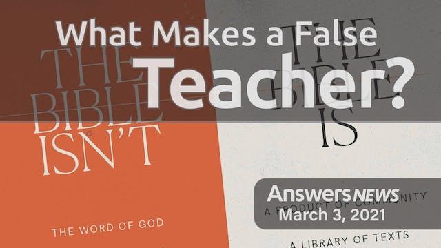 3/03 What Makes a False Teacher?