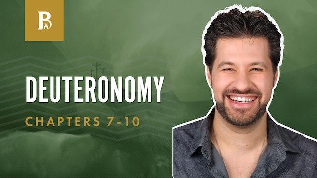 A Stiff-Necked People; Deuteronomy 7-10