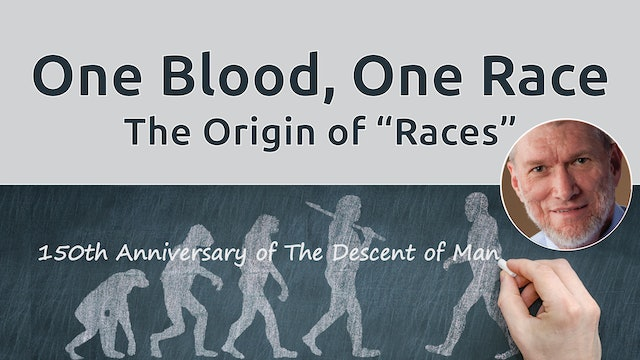 "One Blood, One Race: The Origin of ""Races"""