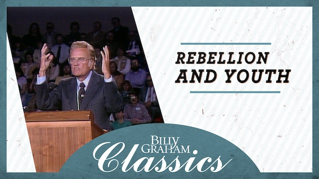 Billy Graham - 1984 - Anchorage AK: Rebellion And Youth