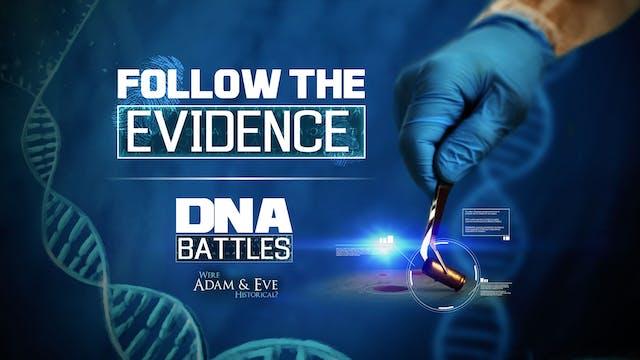 Follow the Evidence
