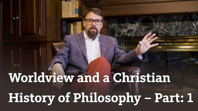 Worldview and a Christian Philosophy ...
