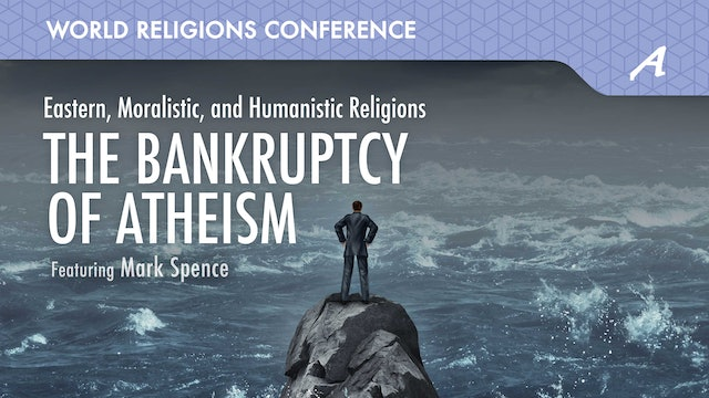 The Bankruptcy of Atheism