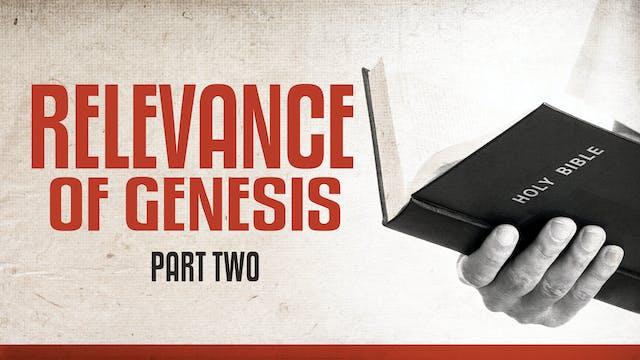 Relevance of Genesis, part 2