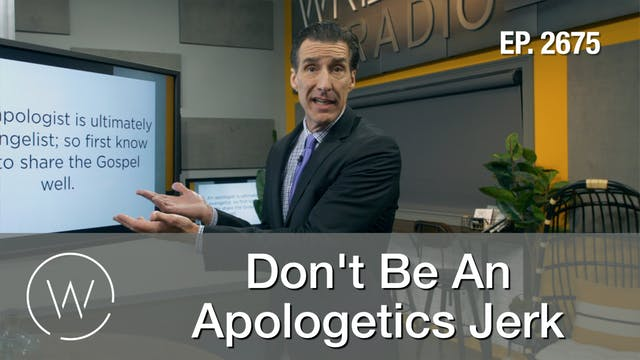 Don't Be An Apologetics Jerk