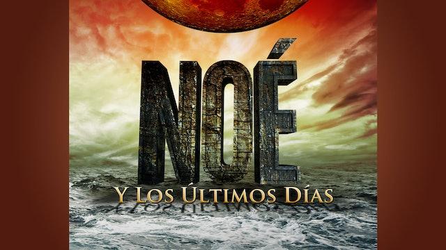 Noé y Los Últimos Días