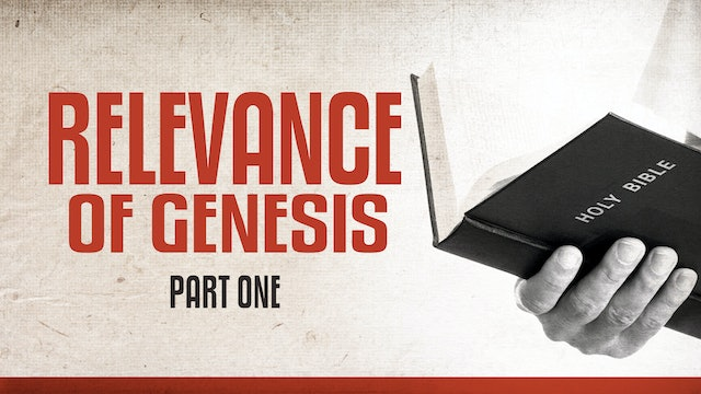 Relevance of Genesis, part 1