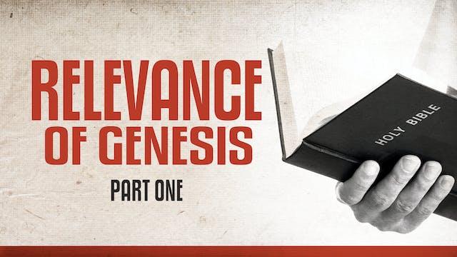 Relevance of Genesis, part 1