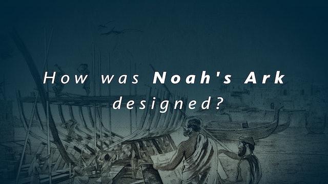 How was Noah's Ark designed?