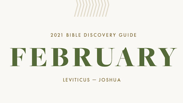 February, 2021 Bible Discovery Guide: Leviticus - Joshua
