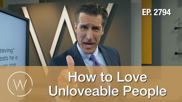 How to Love Unloveable People