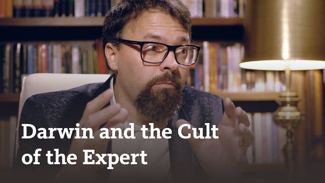 Darwinism and the Cult of the Expert