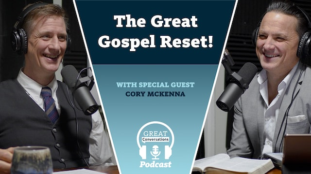 The Great Gospel Reset! With special guest Cory Mckenna.