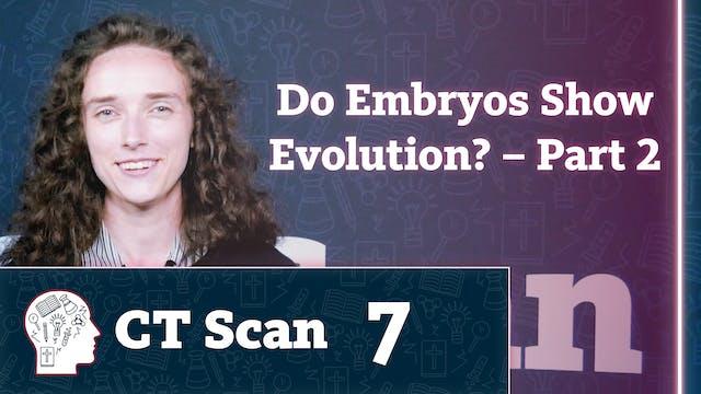 Do Embryos Show Evolution? Part 2
