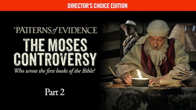 Patterns of Evidence The Moses Controversy - Part 2