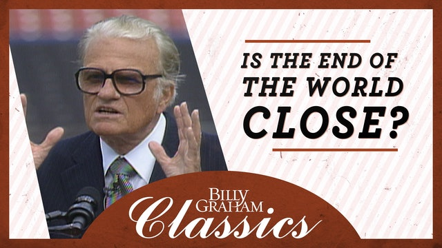 Billy Graham - 1993 - Pittsburgh PA: Is The End Of The World Close