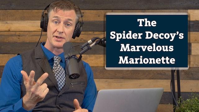 Amazing Animals 2 of 7 - The Spider Decoy's Marvelous Marionette