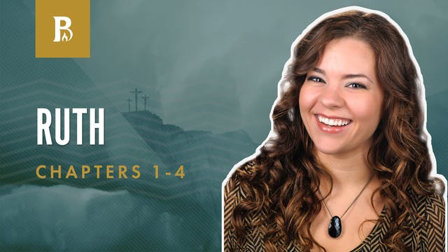 Naomi & Ruth; Ruth 1-4