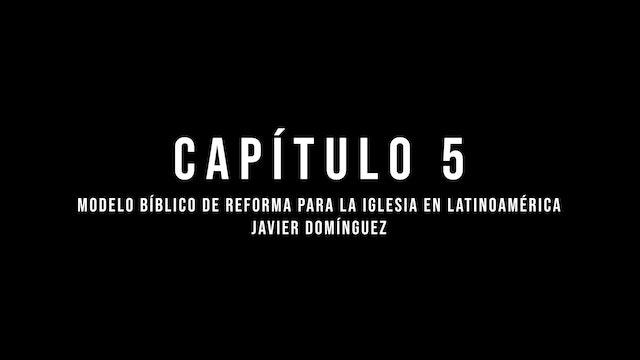 Capítulo 5 – Modelo Bíblico de Reforma para la Iglesia en Latinoamérica
