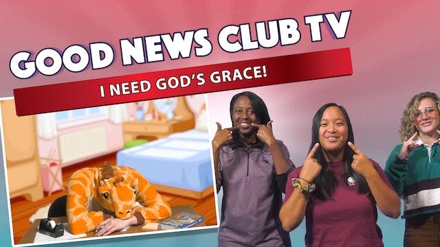 I Need God's Grace!