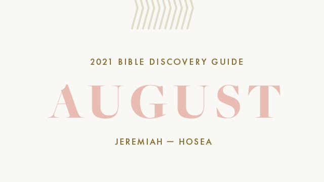 August, 2021 Bible Discovery Guide: Jeremiah - Hosea