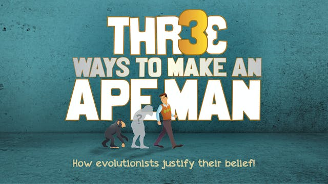 Three Ways to Make an Ape Man