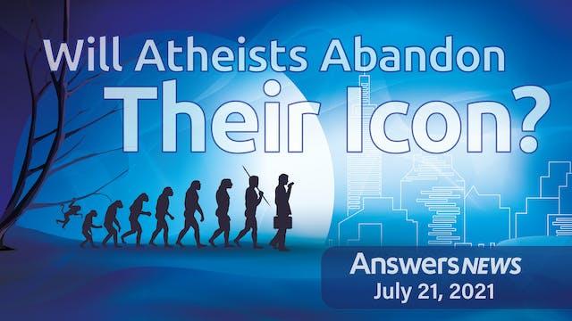 7/21 Will Atheists Abandon Their Icon?
