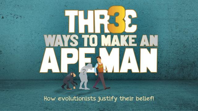Three Ways to Make an Ape Man