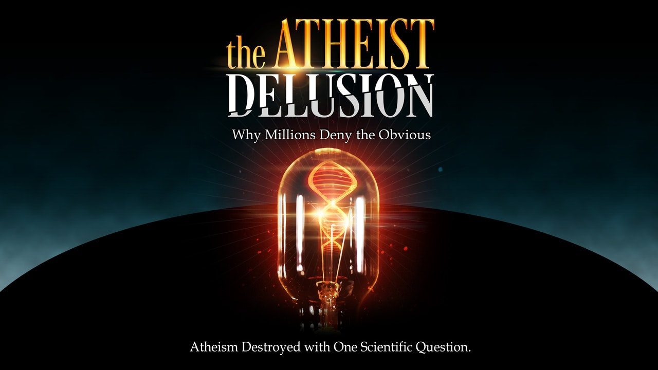 The Atheist Delusion