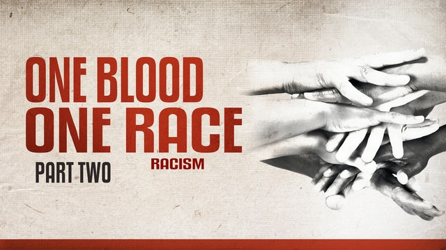 One Blood, One Race, part 2
