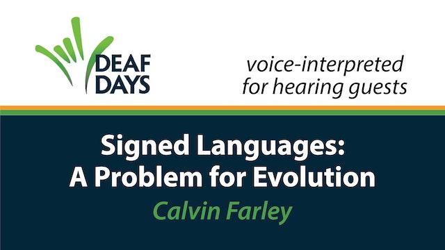 Signed Languages: A Problem for Evolution