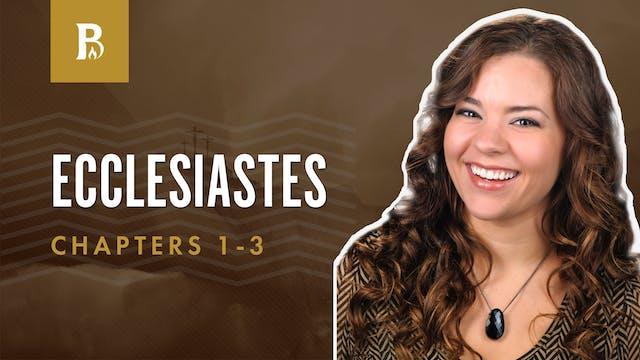 Nothing New; Ecclesiastes 1-3