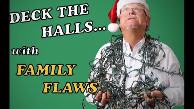 Deck the Halls... with Family Flaws