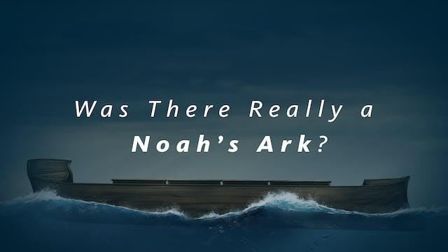 Was There Really a Noah's Ark?