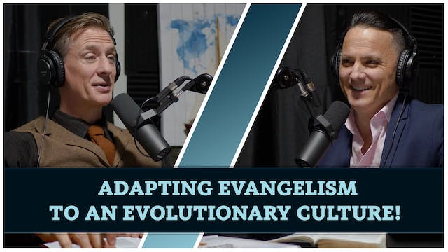 Adapting evangelism to an evolutionar...