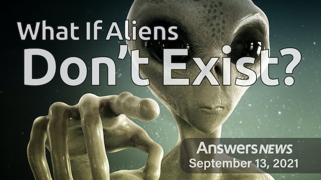 9/13 What If Aliens Don't Exist?