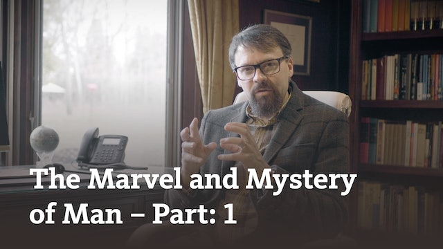 The Marvel and Mystery of Man (part 1)