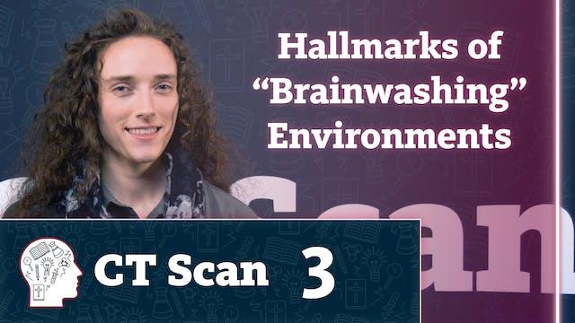 "Hallmarks of ""Brainwashing"" Environments"