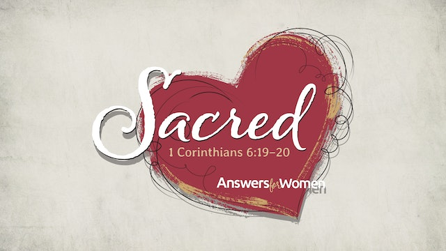 Sacred: Answers for Women