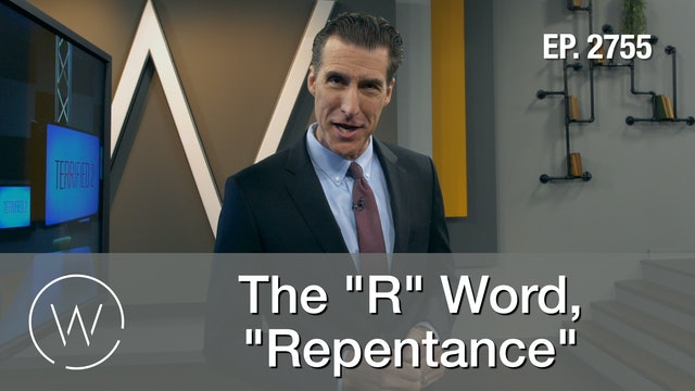 "The ""R"" Word, ""Repentance"""