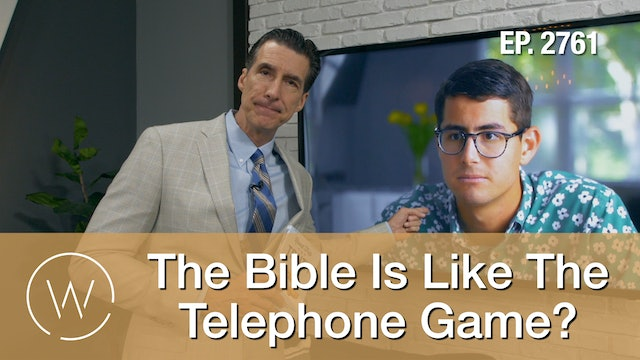 The Bible Is Like The Telephone Game?