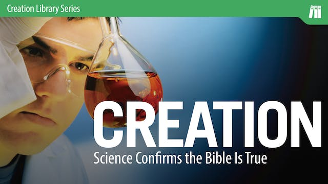 Creation: Science Confirms the Bible ...